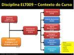 disciplina elt009 contexto do curso