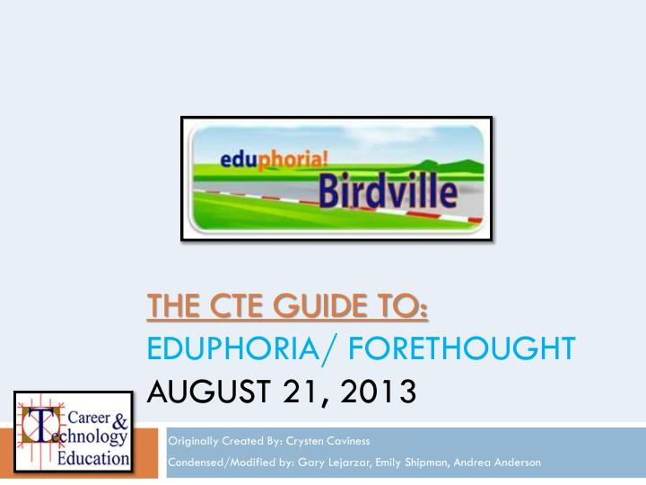 the cte guide to eduphoria forethought august 21 2013 n.