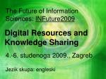 the future of information sciences infuture2009