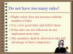 do not have too many rules