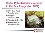 water potential measurement in the dry range for pwp