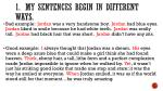 1 my sentences begin in different ways