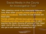 social media in the courts an investigative tool1