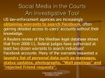 social media in the courts an investigative tool3