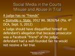 social media in the courts misuse and abuse in trial