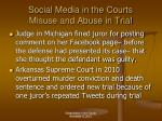 social media in the courts misuse and abuse in trial2
