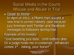 social media in the courts misuse and abuse in trial3