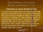 social media in the courts misuse and abuse in trial4