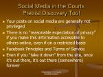 social media in the courts pretrial discovery tool