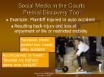 social media in the courts pretrial discovery tool1