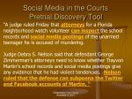 social media in the courts pretrial discovery tool4