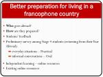 better preparation for living in a francophone country