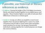 if possible use historical or literary references as evidence