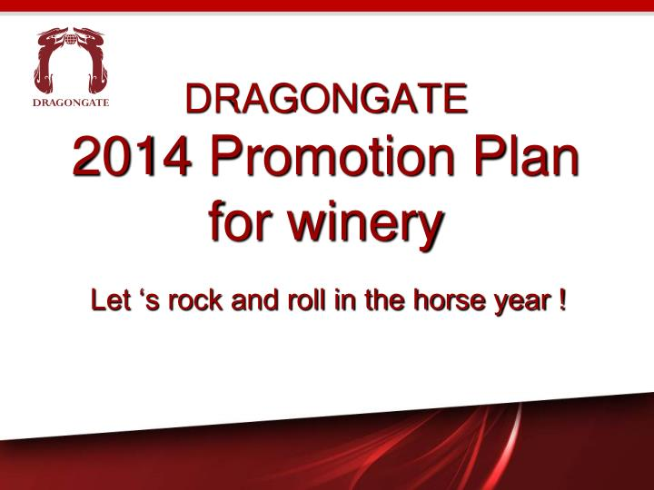 dragongate 2014 promotion plan for winery n.