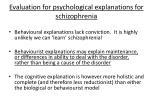evaluation for psychological explanations for schizophrenia