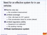 need for an effective system for in use vehicles