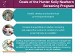 goals of the hunter kelly newborn screening program