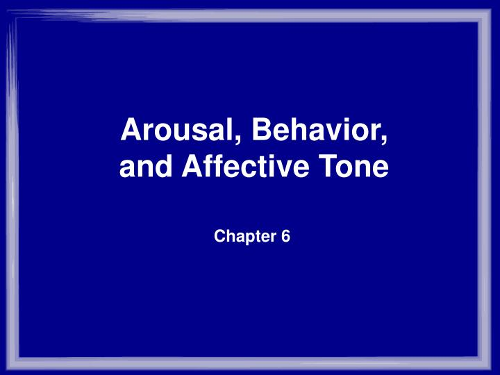 arousal behavior and affective tone n.