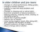 in older children and pre teens