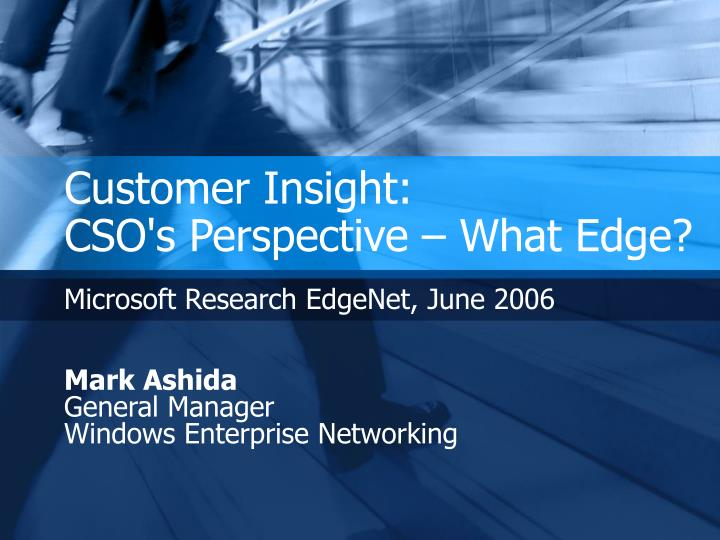 customer insight cso s perspective what edge n.
