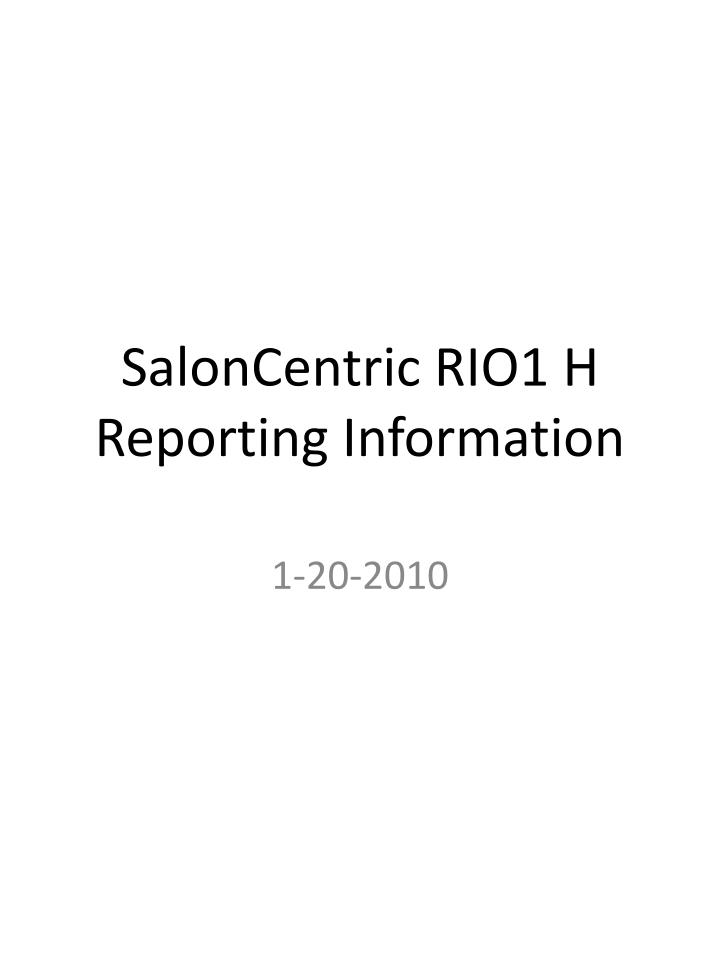 saloncentric rio1 h reporting information n.