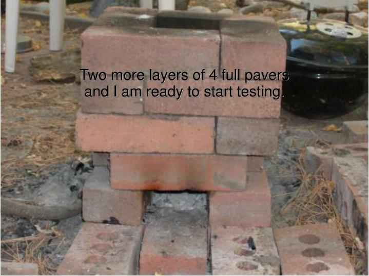 Two more layers of 4 full pavers