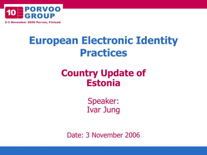 country update of estonia speaker ivar jung date 3 november 2006 n.