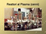 reattori al plasma cenni