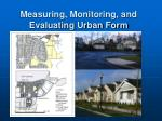 measuring monitoring and evaluating urban form