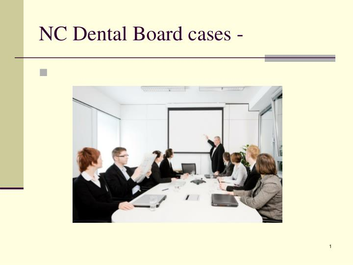 nc dental board cases n.