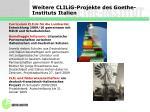 weitere clilig projekte des goethe instituts italien