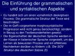 die einf hrung der grammatischen und syntaktischen aspekte