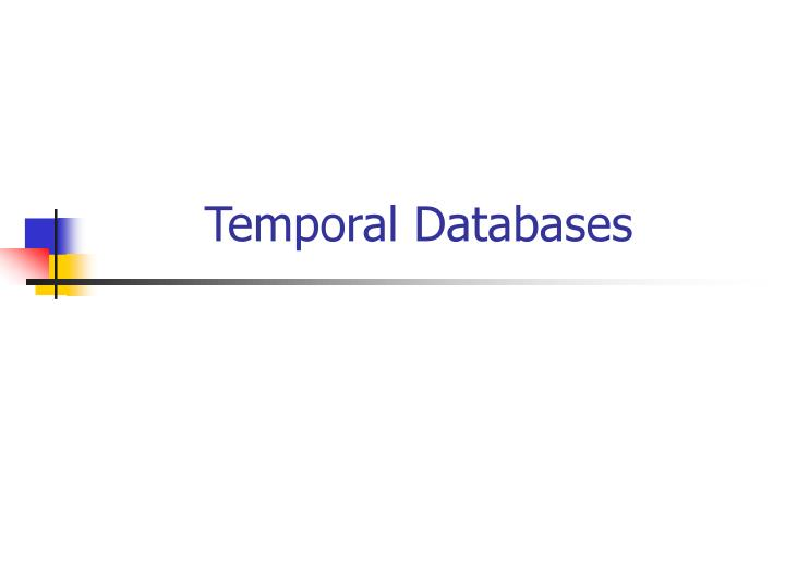 temporal databases View spatio-temporal databases research papers on academiaedu for free.