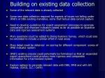 building on existing data collection