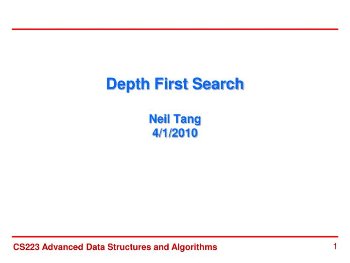 depth first search neil tang 4 1 2010 n.