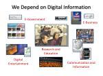 we depend on digital information