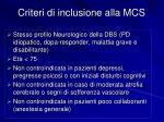 criteri di inclusione alla mcs