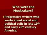 who were the muckrakers