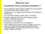 nog tips voor facebook hoe je privacy bewaken