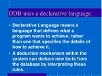 ddb uses a declarative language