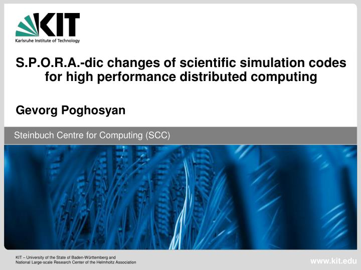 s p o r a dic changes of scientific simulation codes for high performance distributed computing n.