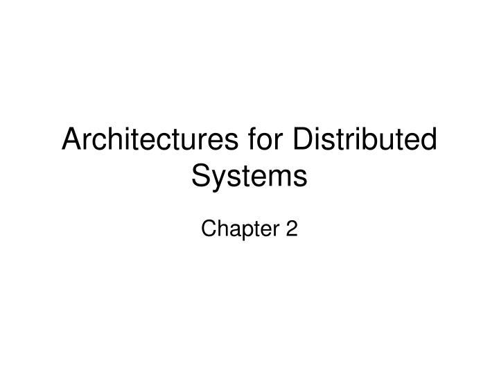 architectures for distributed systems n.