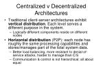 centralized v decentralized architectures