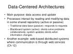data centered architectures