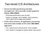 two tiered c s architectures