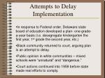 attempts to delay implementation