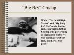 big boy crudup