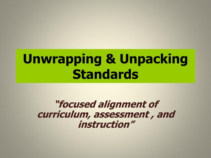 unwrapping unpacking standards n.