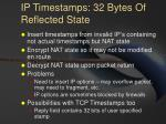 ip timestamps 32 bytes of reflected state