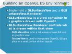 building an opengl es environment